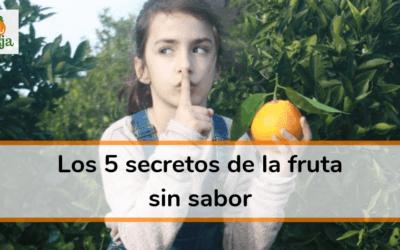 Los 5 secretos de la fruta sin sabor